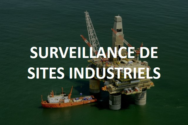 surveillance de sites industriels